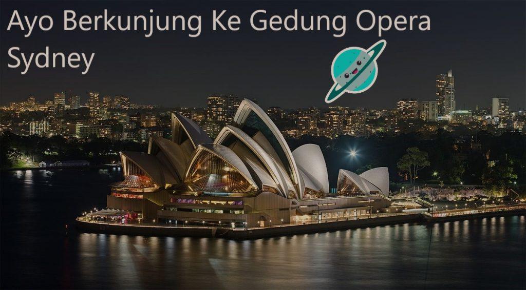 Ayo Berkunjung Ke Gedung Opera Sydney