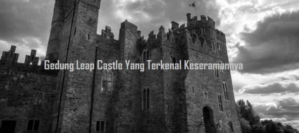 Gedung Leap Castle Yang Terkenal Keseramannya