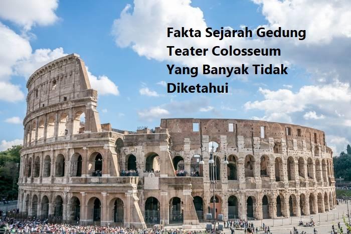 Fakta Sejarah Gedung Teater Colosseum Yang Banyak Tidak Diketahui