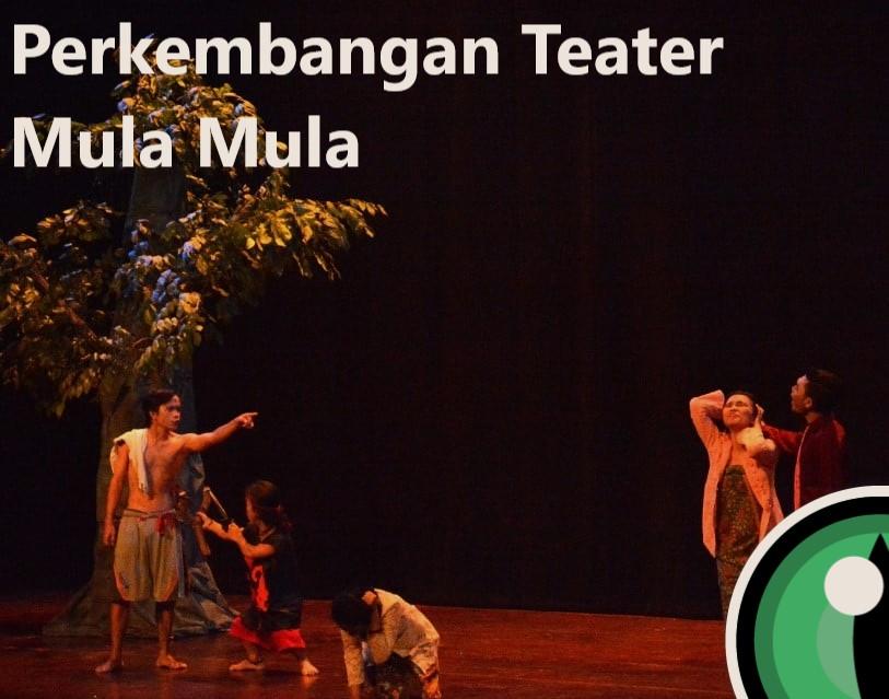 Perkembangan Teater Mula Mula