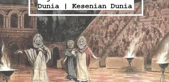 Sejarah Teater Pertama Dunia Kesenian Dunia