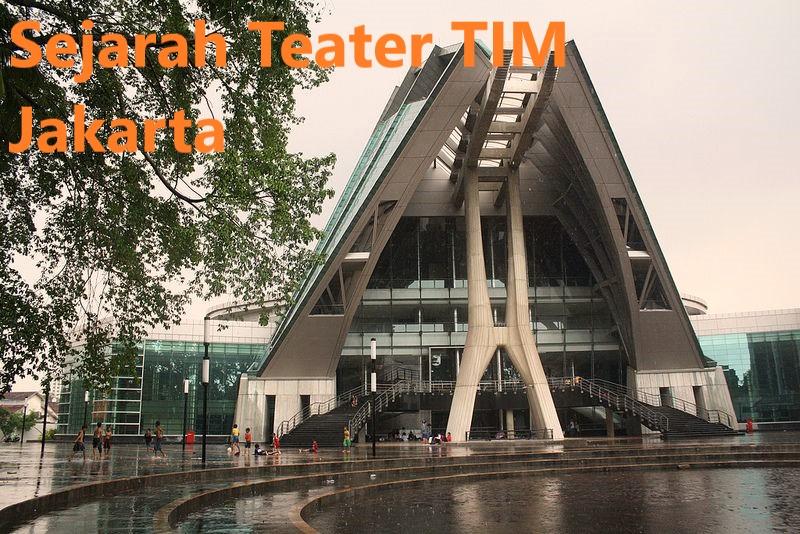 Sejarah Teater TIM Jakarta