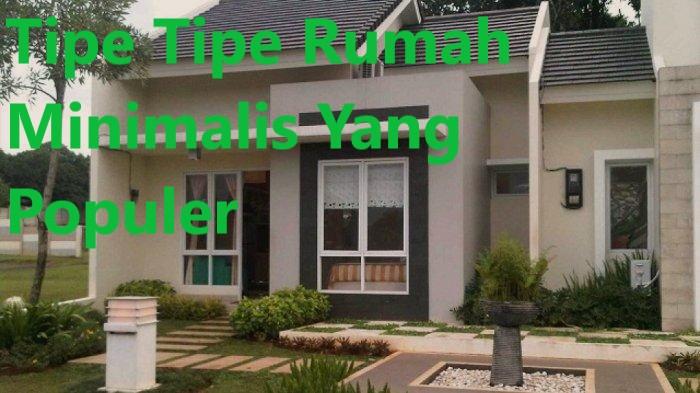 Tipe Tipe Rumah Minimalis Yang Populer