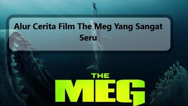 Alur Cerita Film The Meg Yang Sangat Seru